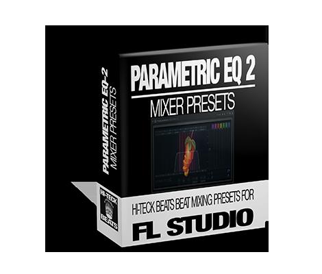Hi-TeckBeats Fruity Parametric EQ-2 Presets for FL Studio – The
